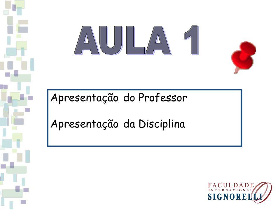 Apresentação do Professor Apresentação da Disciplina