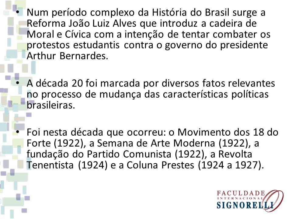 Num período complexo da História do Brasil surge a Reforma João Luiz Alves que introduz a cadeira de Moral e Cívica com a intenção de tentar combater