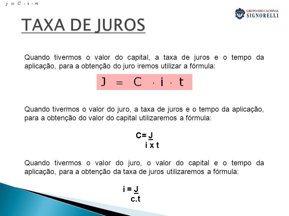 Quando tivermos o valor do juro, o valor do capital e a taxa de juros, para obtenção do tempo da aplicação iremos utilizar a fórmula : t = J C.i