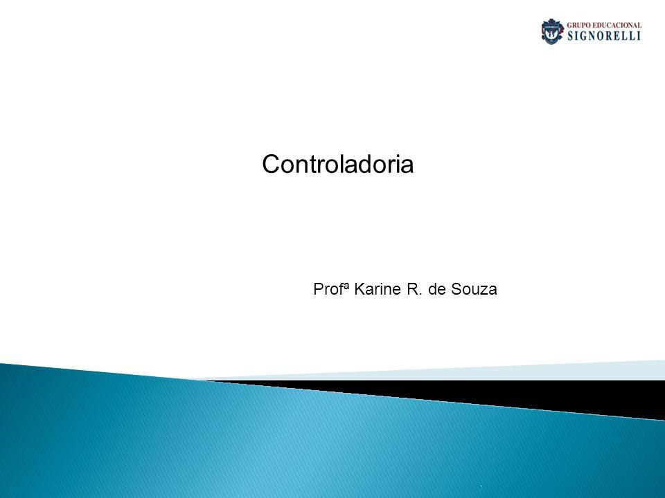 . Controladoria Profª Karine R. de Souza
