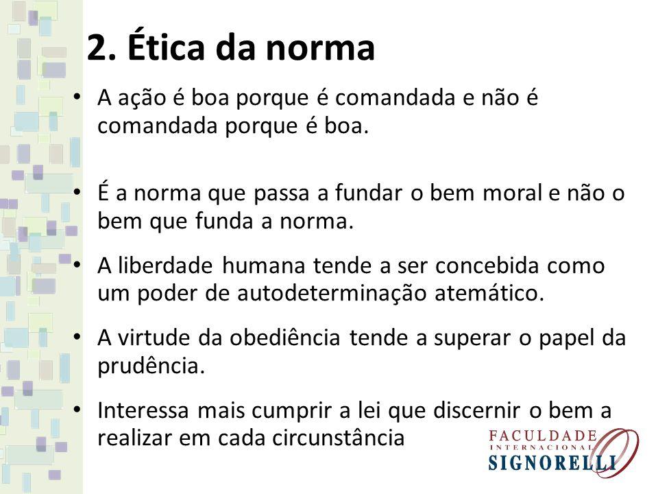 4.Ética determinista Procurar quais são os ações naturais do agir humano.