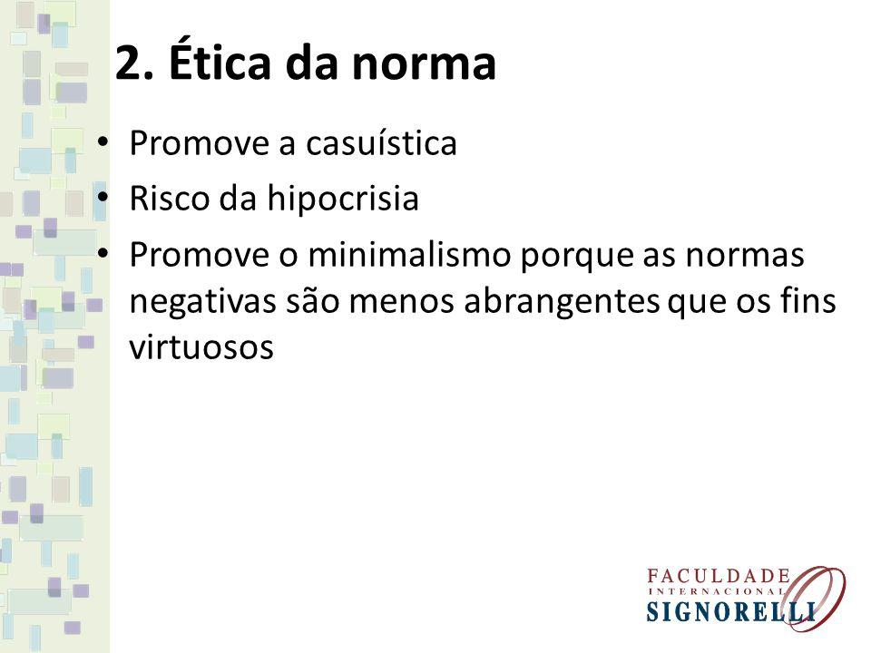 4.Ética determinista Tendência a negar a liberdade humana.