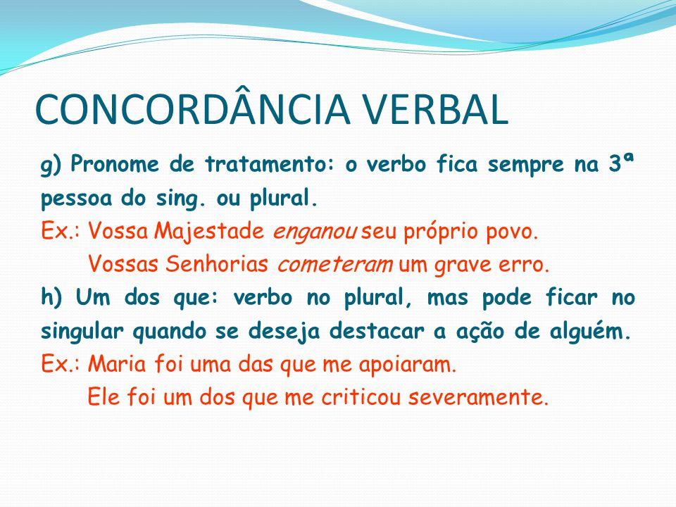 CONCORDÂNCIA VERBAL 2.3) Com sujeito composto a)Antes do verbo: verbo no plural.