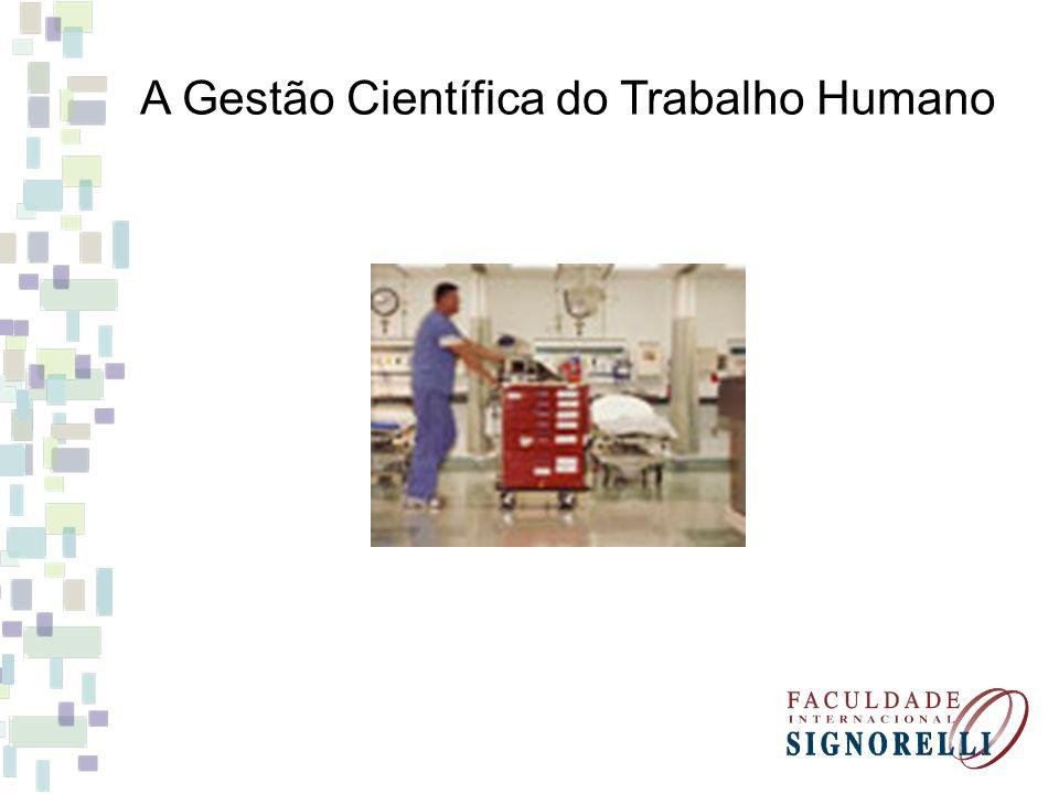 A Gestão Científica do Trabalho Humano