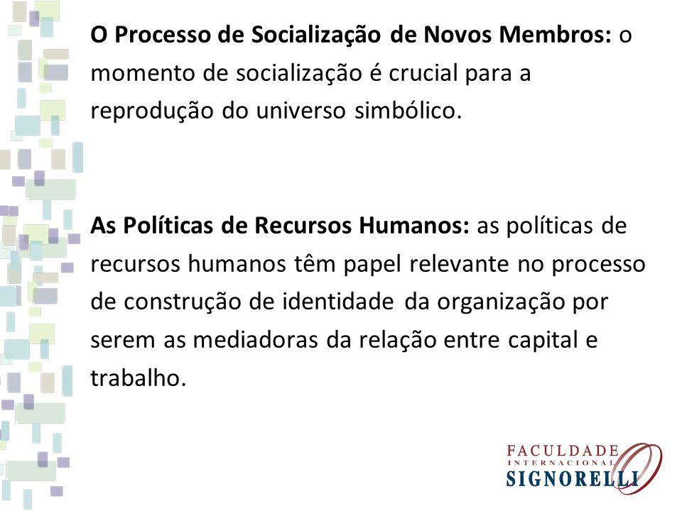 O Processo de Socialização de Novos Membros: o momento de socialização é crucial para a reprodução do universo simbólico.