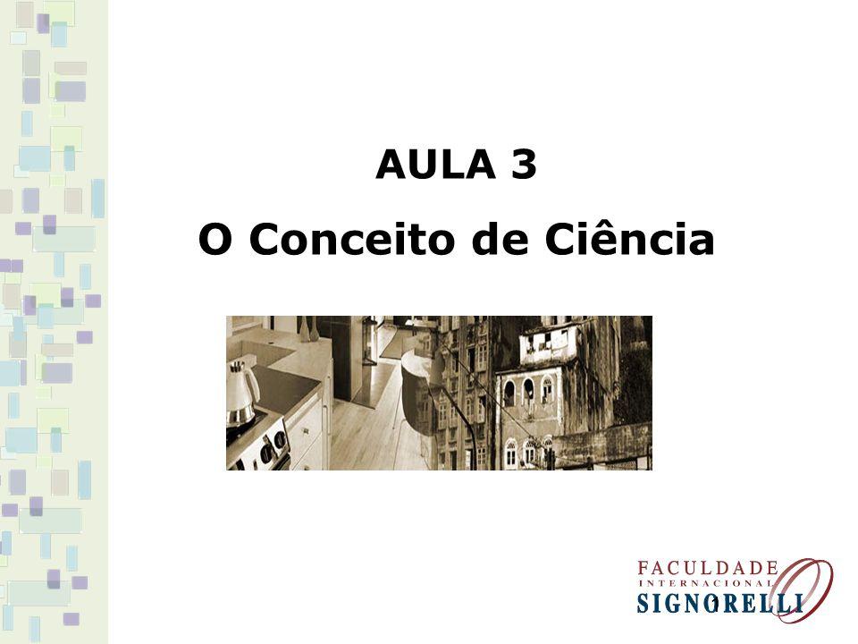 1 AULA 3 O Conceito de Ciência