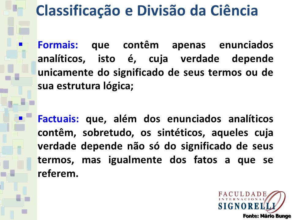 Classificação e Divisão da Ciência Formais: que contêm apenas enunciados analíticos, isto é, cuja verdade depende unicamente do significado de seus te