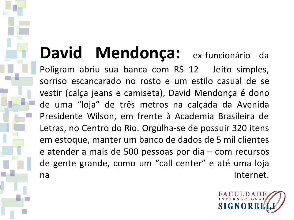 David Mendonça: ex-funcionário da Poligram abriu sua banca com R$ 12 Jeito simples, sorriso escancarado no rosto e um estilo casual de se vestir (calç