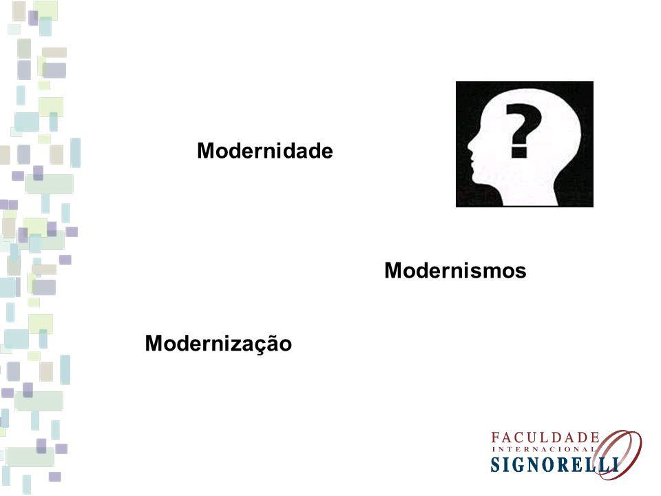 Modernidade Modernismos Modernização