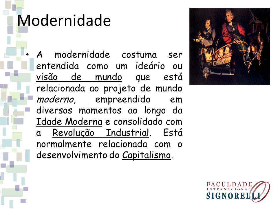 Modernidade A modernidade costuma ser entendida como um ideário ou visão de mundo que está relacionada ao projeto de mundo moderno, empreendido em div