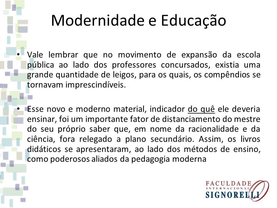 Modernidade e Educação Vale lembrar que no movimento de expansão da escola pública ao lado dos professores concursados, existia uma grande quantidade
