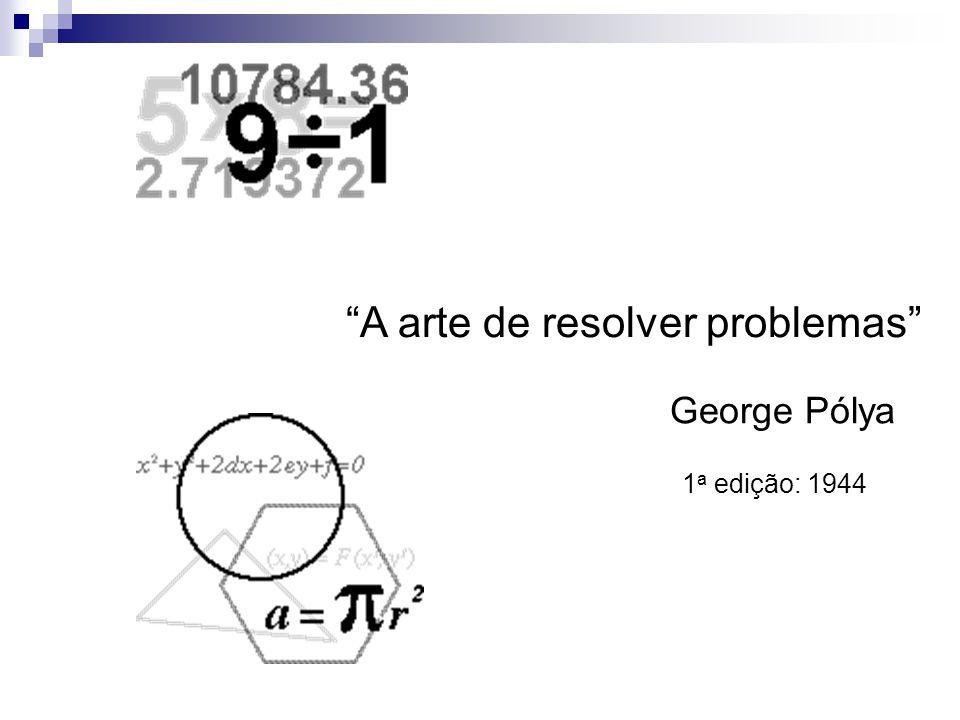 Como Resolver um Problema COMPREENSÃO DO PROBLEMA Qual é a incógnita.