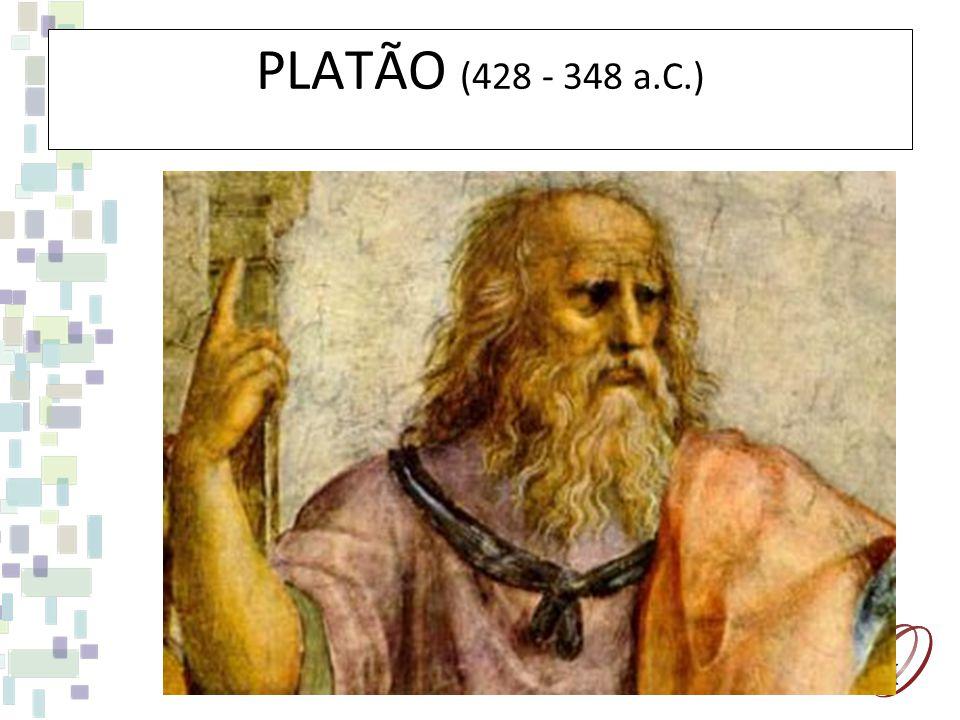 PLATÃO (428 - 348 a.C.)
