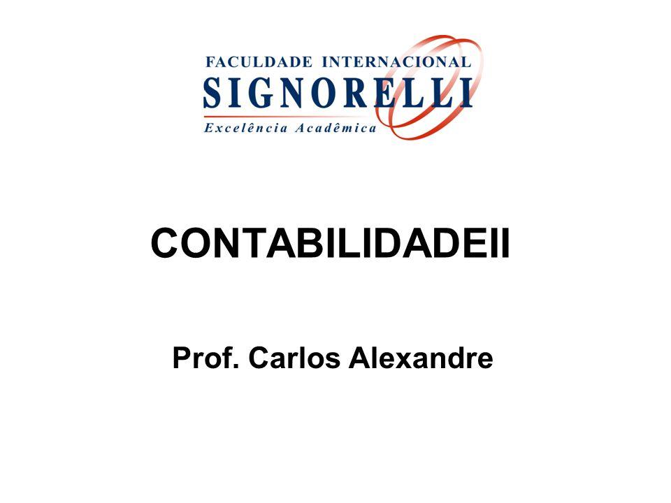 CONTABILIDADEII Prof. Carlos Alexandre