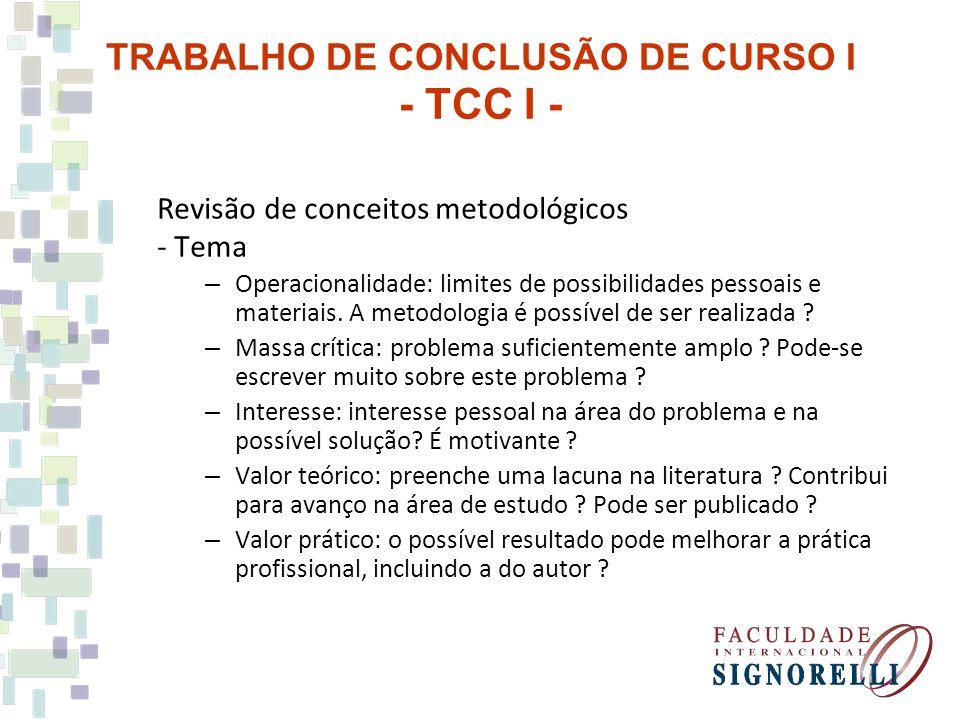 Revisão de conceitos metodológicos - Tema – Operacionalidade: limites de possibilidades pessoais e materiais. A metodologia é possível de ser realizad