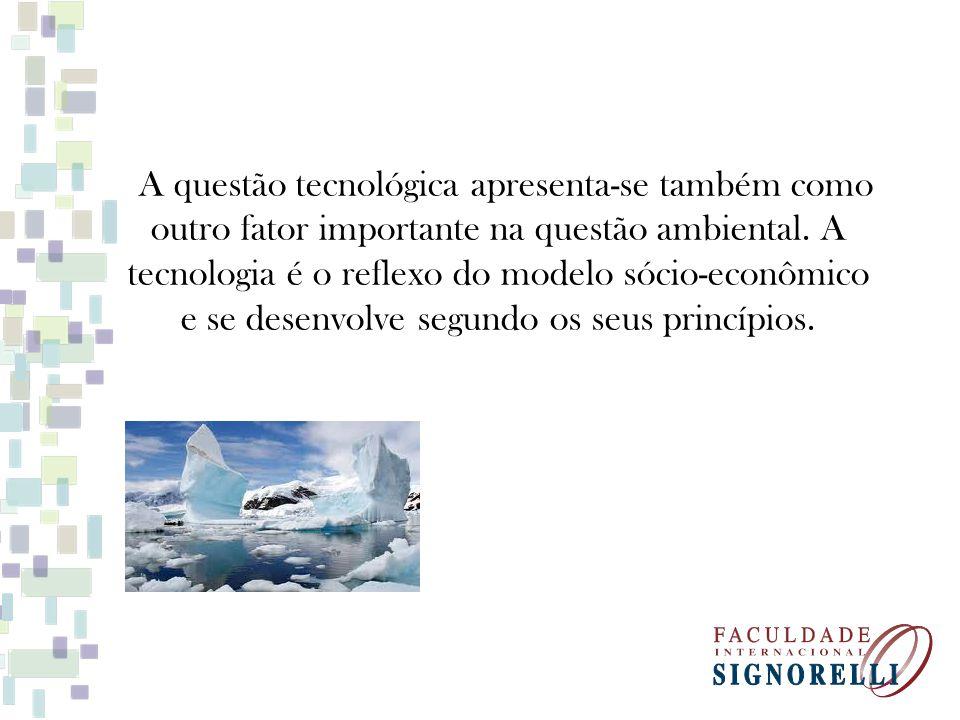 A questão tecnológica apresenta-se também como outro fator importante na questão ambiental. A tecnologia é o reflexo do modelo sócio-econômico e se de