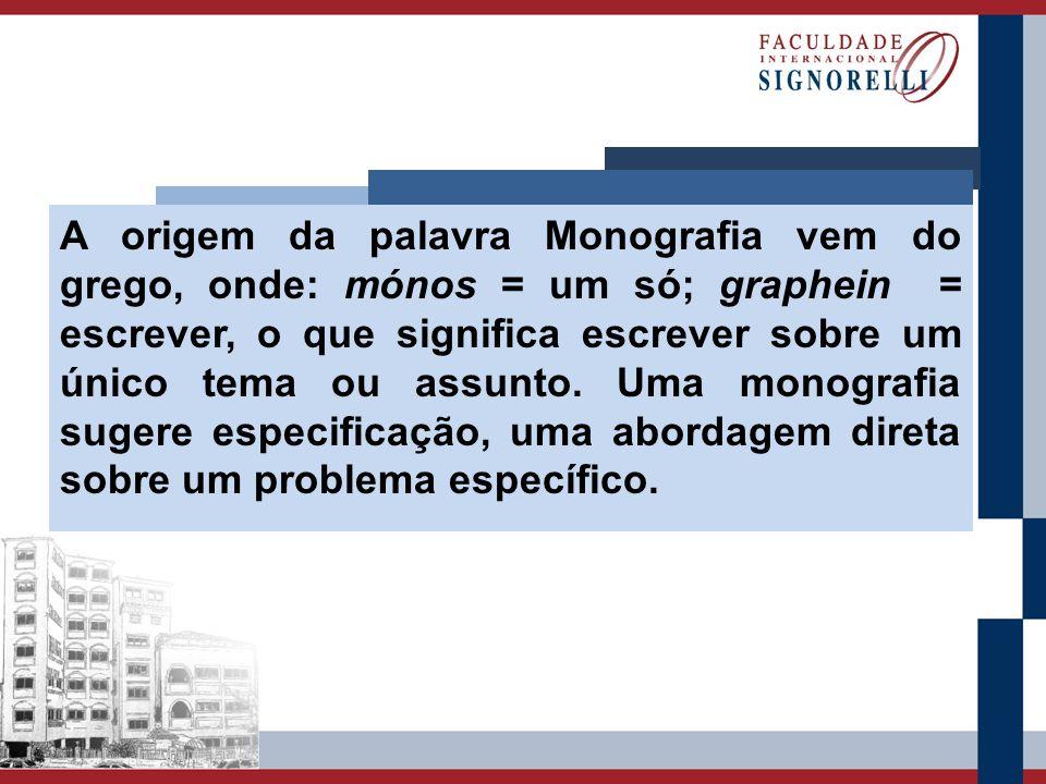 A origem da palavra Monografia vem do grego, onde: mónos = um só; graphein = escrever, o que significa escrever sobre um único tema ou assunto. Uma mo