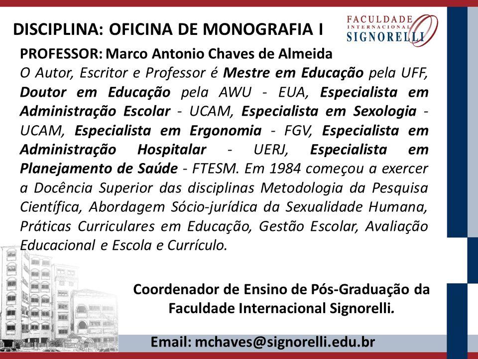 PROFESSOR: Marco Antonio Chaves de Almeida O Autor, Escritor e Professor é Mestre em Educação pela UFF, Doutor em Educação pela AWU - EUA, Especialist