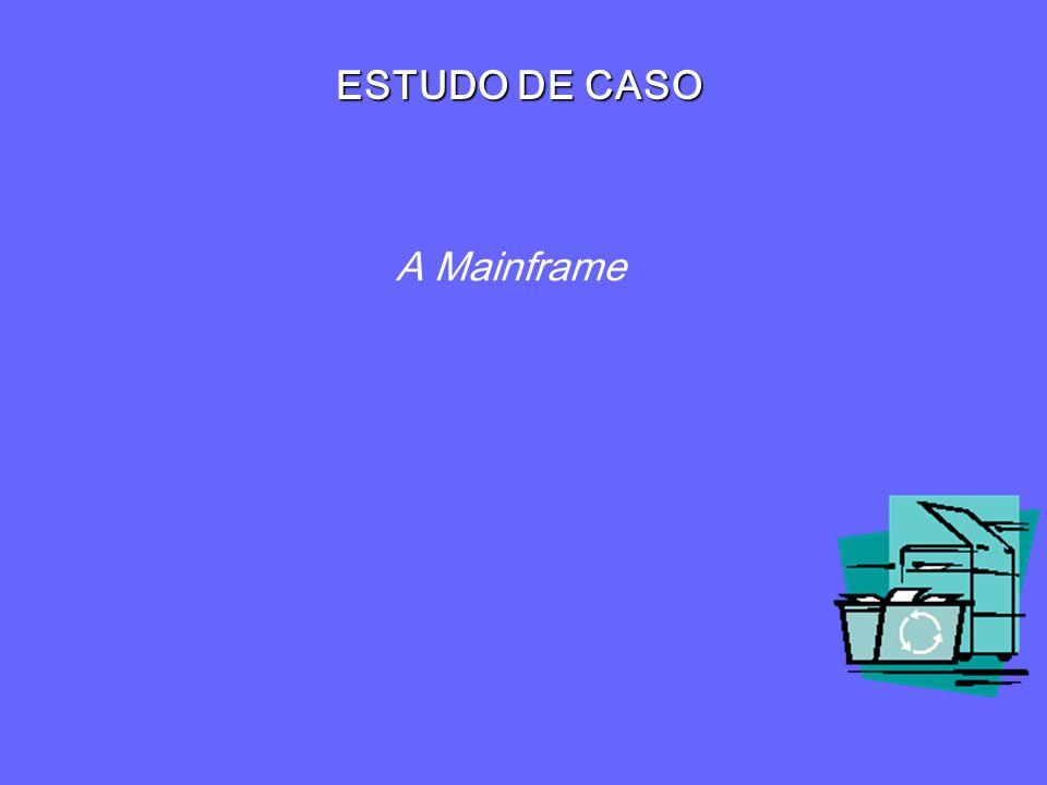 ESTUDO DE CASO A Mainframe
