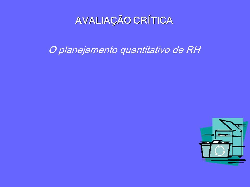 AVALIAÇÃO CRÍTICA O planejamento quantitativo de RH