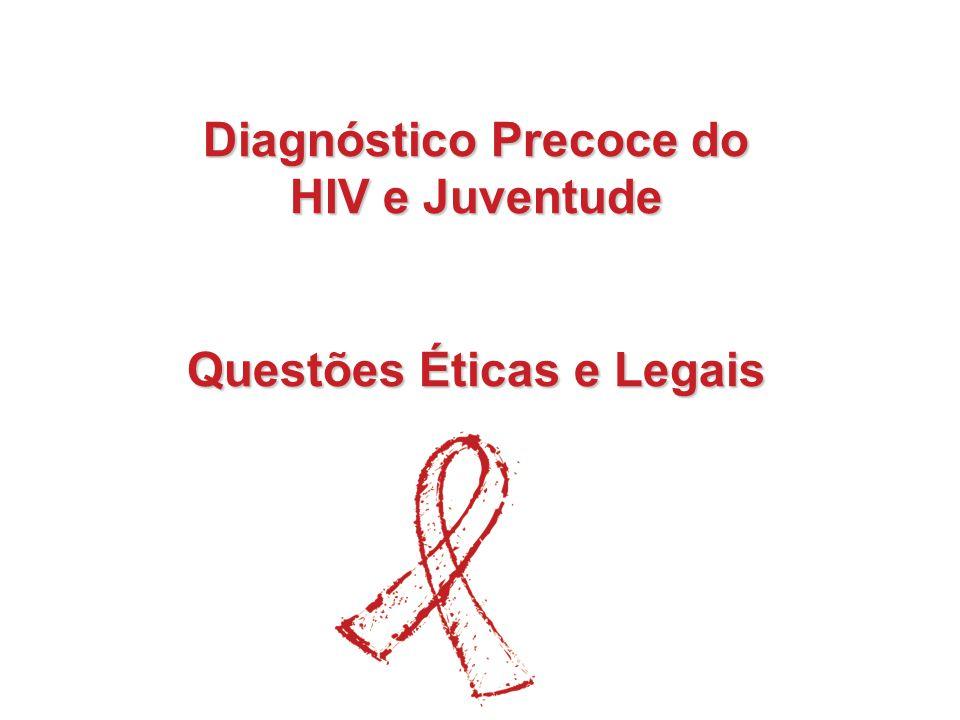 Diagnóstico Precoce do HIV e Juventude Questões Éticas e Legais