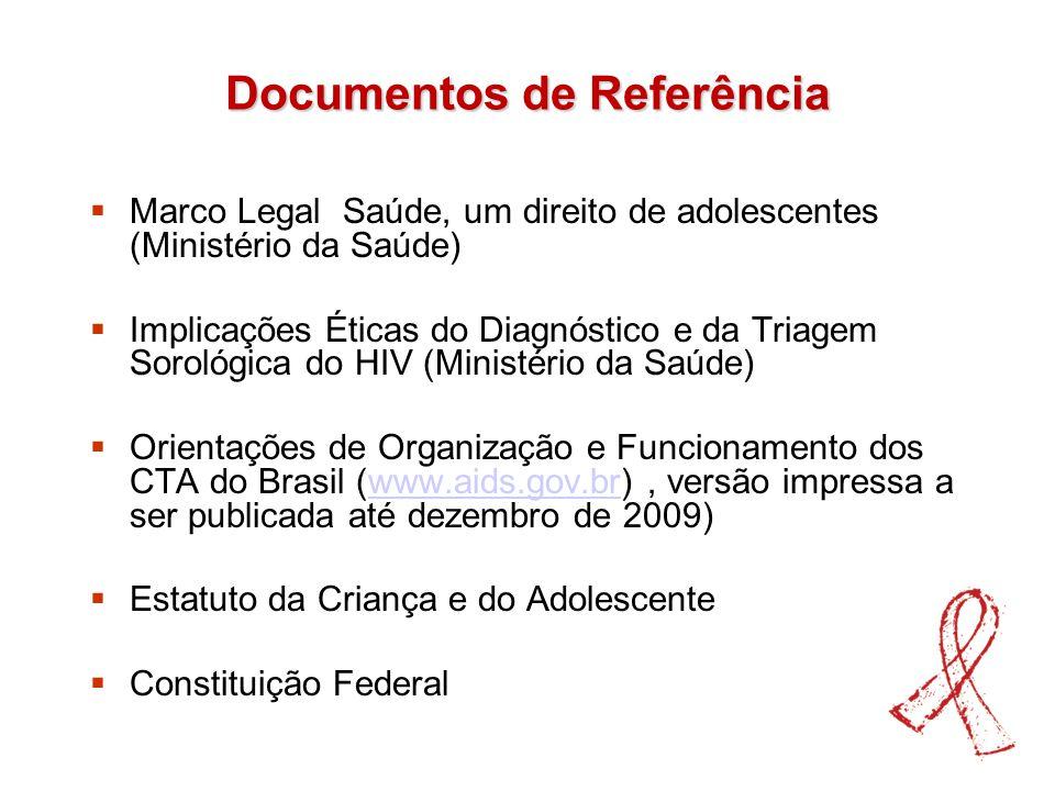 Documentos de Referência Marco Legal Saúde, um direito de adolescentes (Ministério da Saúde) Implicações Éticas do Diagnóstico e da Triagem Sorológica