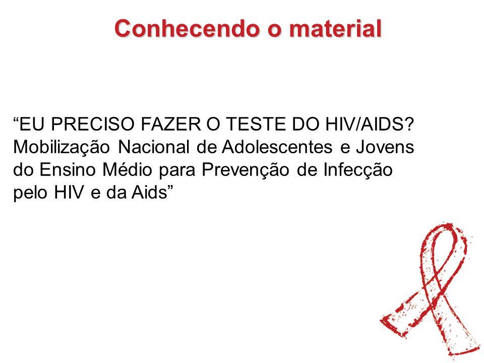 O material foi elaborado para adolescentes e jovens não apenas como estímulo à testagem, mas principalmente para estimular a realização de ações de prevenção nas escolas, com a aplicação do marco referencial de avaliação e redução de vulnerabilidades associadas as DST/aids.