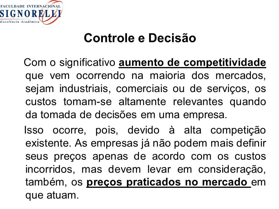Controle e Decisão Com o significativo aumento de competitividade que vem ocorrendo na maioria dos mercados, sejam industriais, comerciais ou de servi