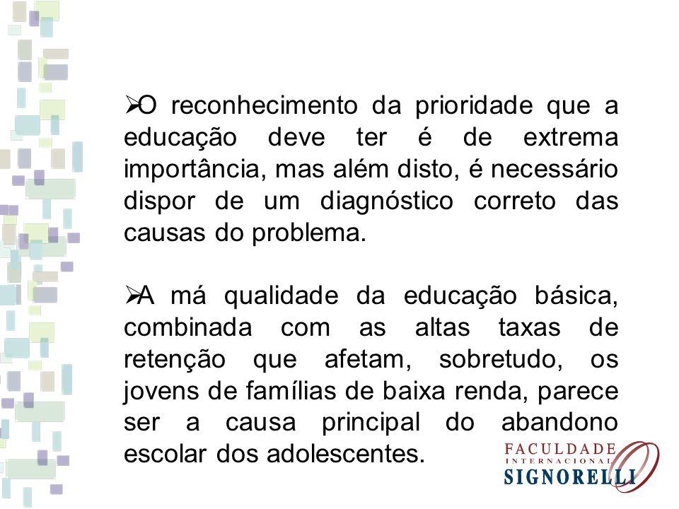 O reconhecimento da prioridade que a educação deve ter é de extrema importância, mas além disto, é necessário dispor de um diagnóstico correto das causas do problema.