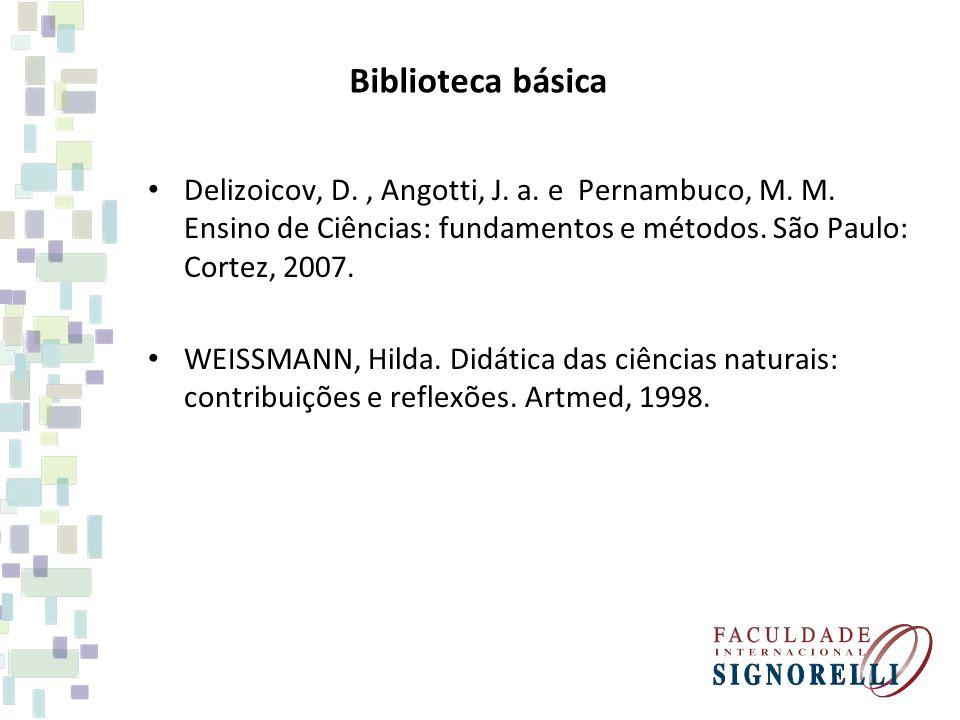 Biblioteca básica Delizoicov, D., Angotti, J.a. e Pernambuco, M.
