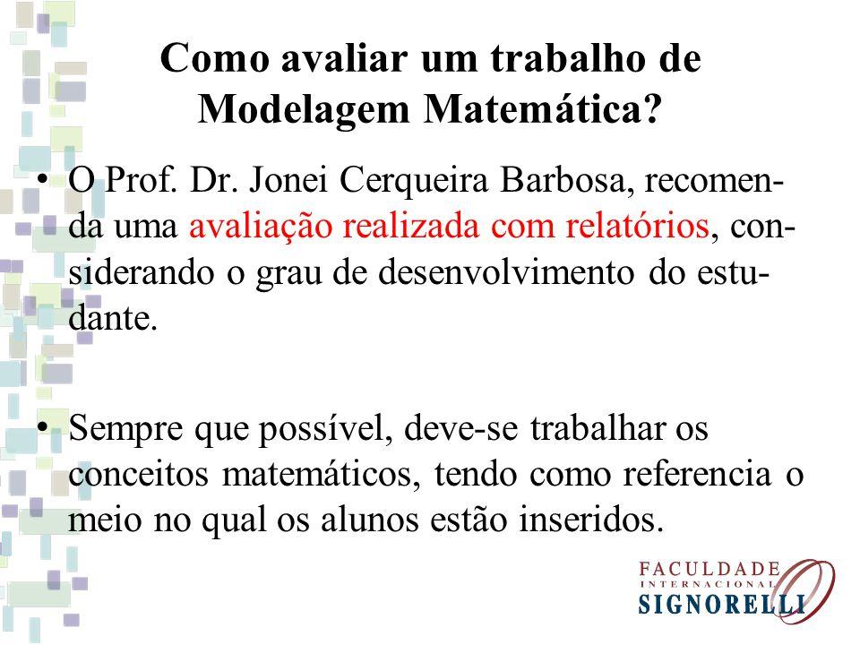 Como avaliar um trabalho de Modelagem Matemática.O Prof.