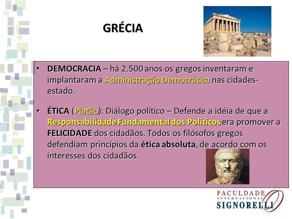 GRÉCIA DEMOCRACIA – há 2.500 anos os gregos inventaram e implantaram a Administração Democrática nas cidades- estado. DEMOCRACIA – há 2.500 anos os gr