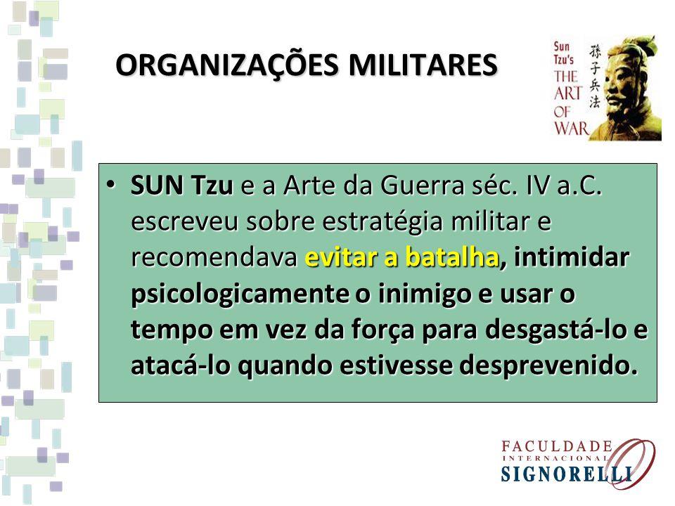 SUN Tzu e a Arte da Guerra séc. IV a.C. escreveu sobre estratégia militar e recomendava evitar a batalha, intimidar psicologicamente o inimigo e usar