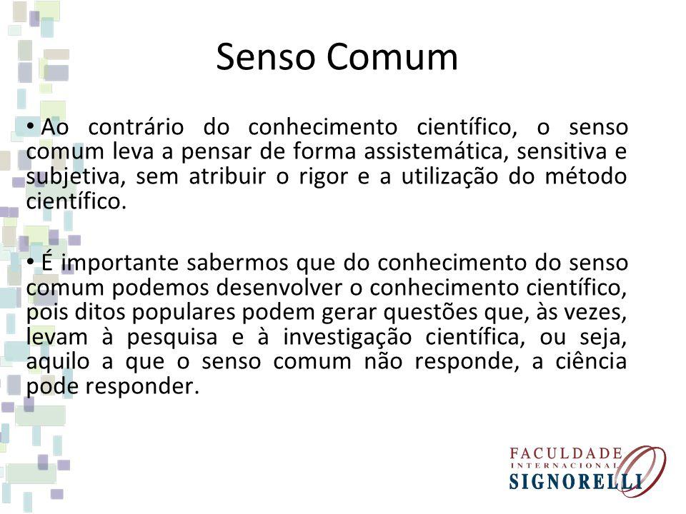 Você pode entender melhor a diferença entre o senso comum e o conhecimento científico, pensando nos tratamentos médicos.