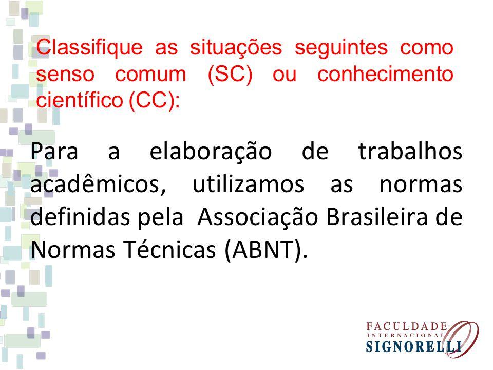 Para a elaboração de trabalhos acadêmicos, utilizamos as normas definidas pela Associação Brasileira de Normas Técnicas (ABNT).