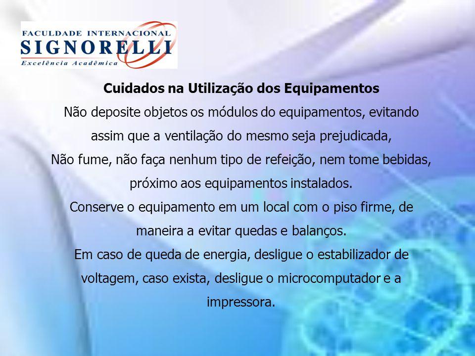 Cuidados na Utilização dos Equipamentos Não deposite objetos os módulos do equipamentos, evitando assim que a ventilação do mesmo seja prejudicada, Nã
