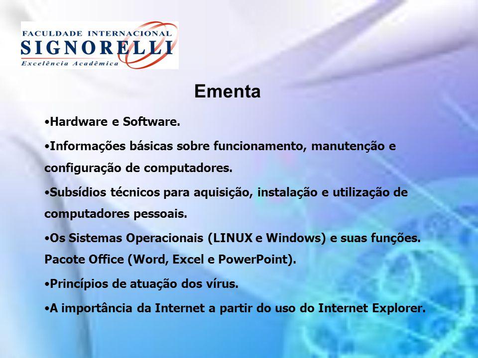 Ementa Hardware e Software. Informações básicas sobre funcionamento, manutenção e configuração de computadores. Subsídios técnicos para aquisição, ins