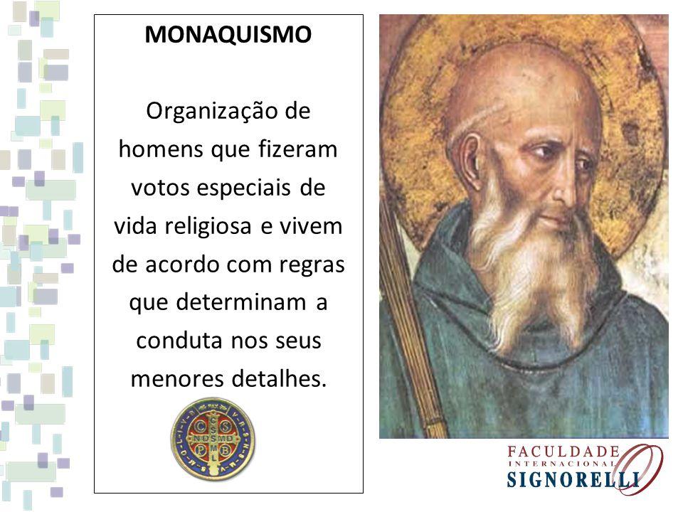 MONAQUISMO Organização de homens que fizeram votos especiais de vida religiosa e vivem de acordo com regras que determinam a conduta nos seus menores
