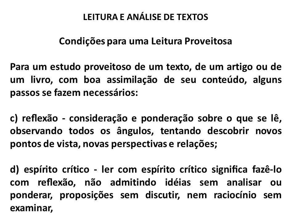 LEITURA E ANÁLISE DE TEXTOS Condições para uma Leitura Proveitosa Para um estudo proveitoso de um texto, de um artigo ou de um livro, com boa assimila