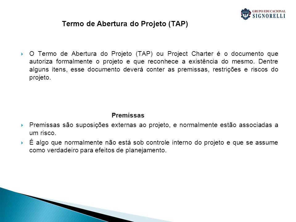 O Termo de Abertura do Projeto (TAP) ou Project Charter é o documento que autoriza formalmente o projeto e que reconhece a existência do mesmo.