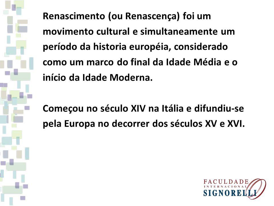 Renascimento (ou Renascença) foi um movimento cultural e simultaneamente um período da historia européia, considerado como um marco do final da Idade