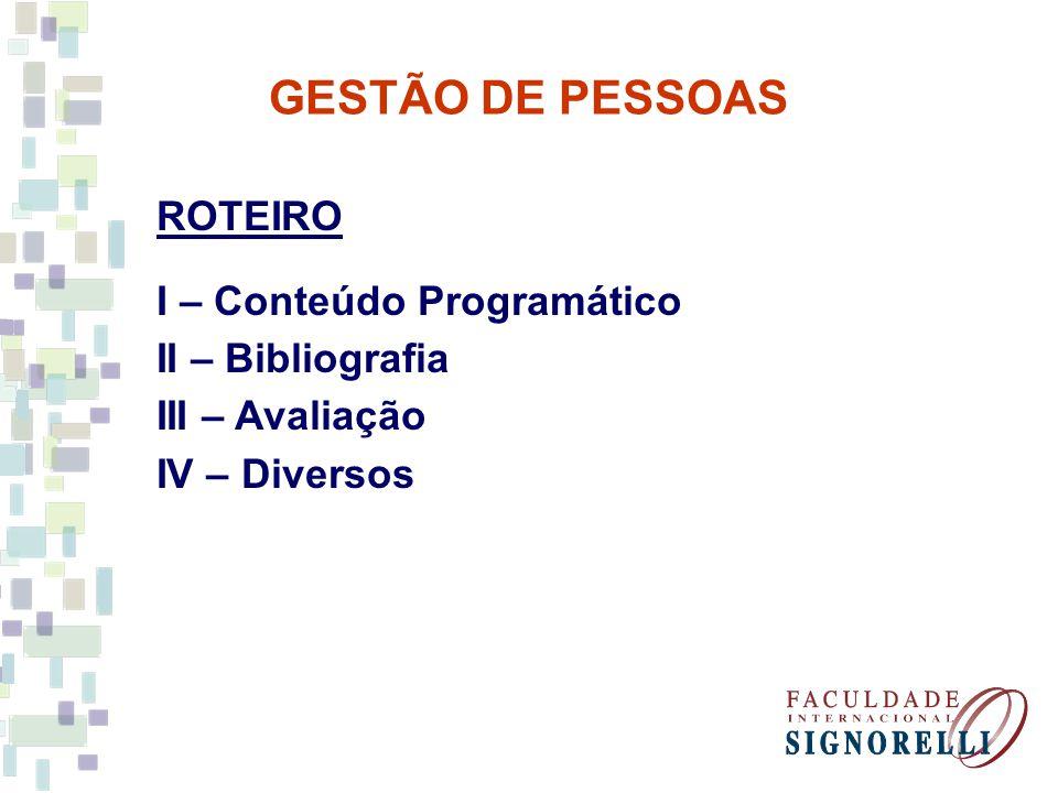 GESTÃO DE PESSOAS Era Artesanal Era Industrial