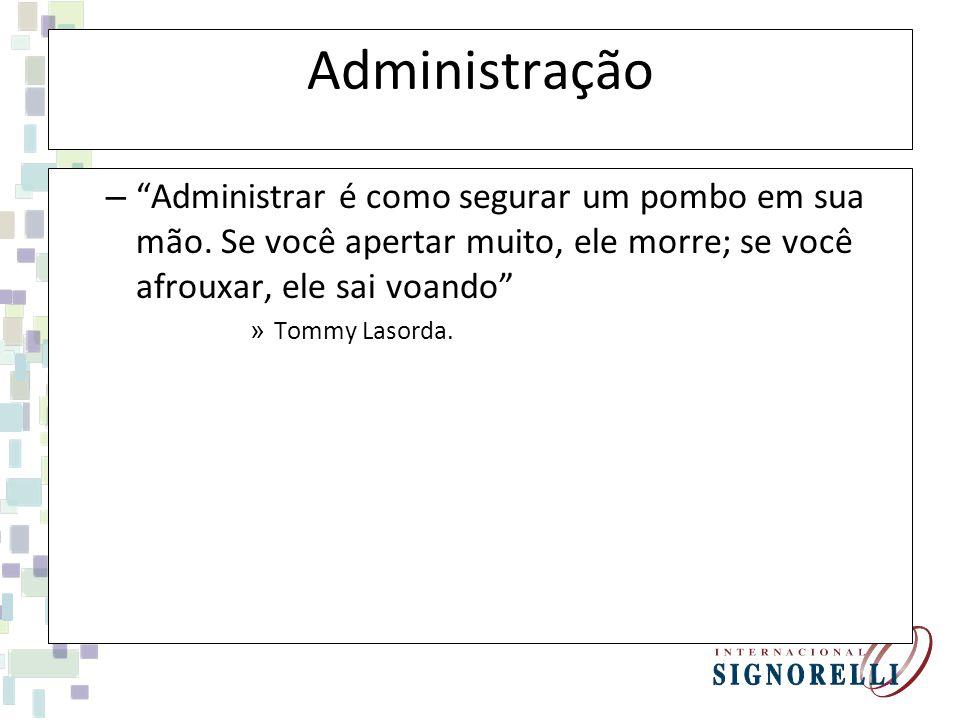 Administração – Administrar é como segurar um pombo em sua mão.