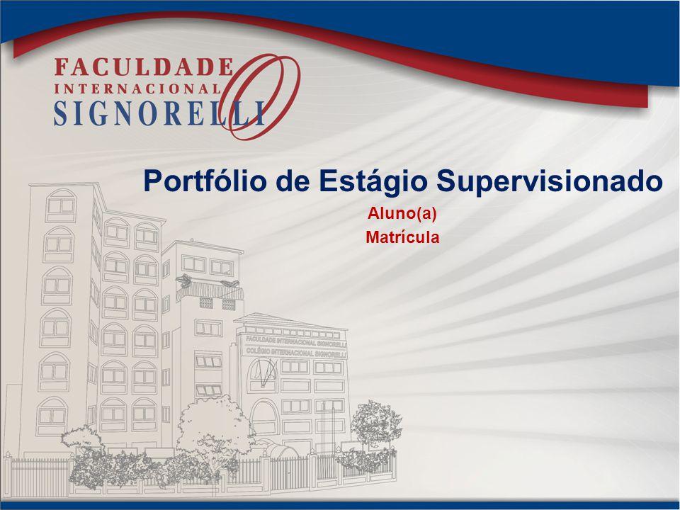 Portfólio de Estágio Supervisionado Aluno(a) Matrícula