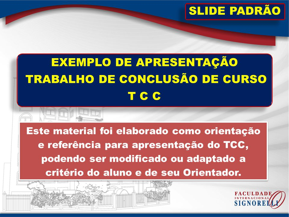 EXEMPLO DE APRESENTAÇÃO TRABALHO DE CONCLUSÃO DE CURSO T C C Este material foi elaborado como orientação e referência para apresentação do TCC, podend