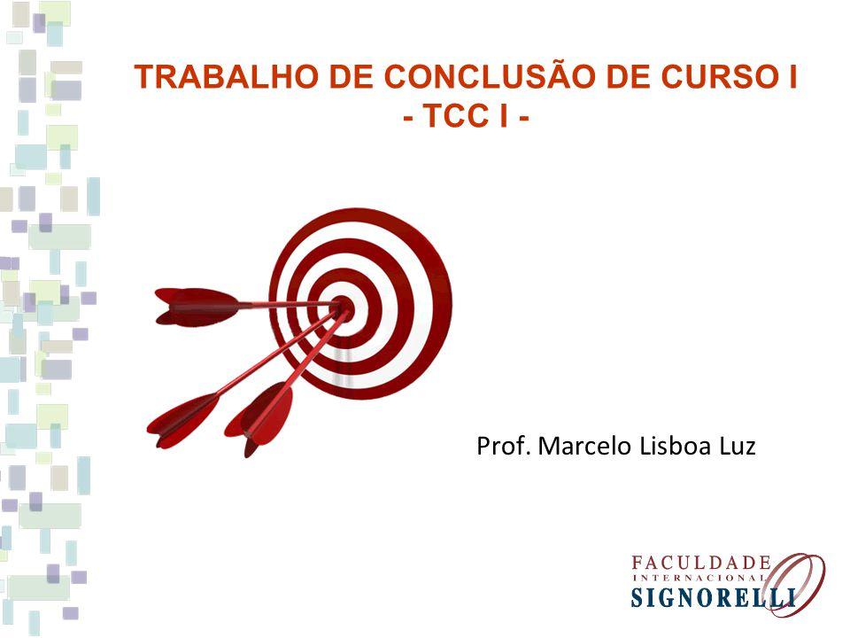 TRABALHO DE CONCLUSÃO DE CURSO I - TCC I - Prof. Marcelo Lisboa Luz