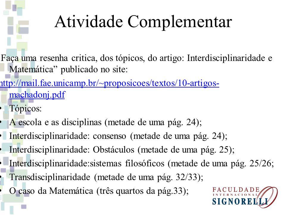 Atividade Complementar Faça uma resenha critica, dos tópicos, do artigo: Interdisciplinaridade e Matemática publicado no site: http://mail.fae.unicamp