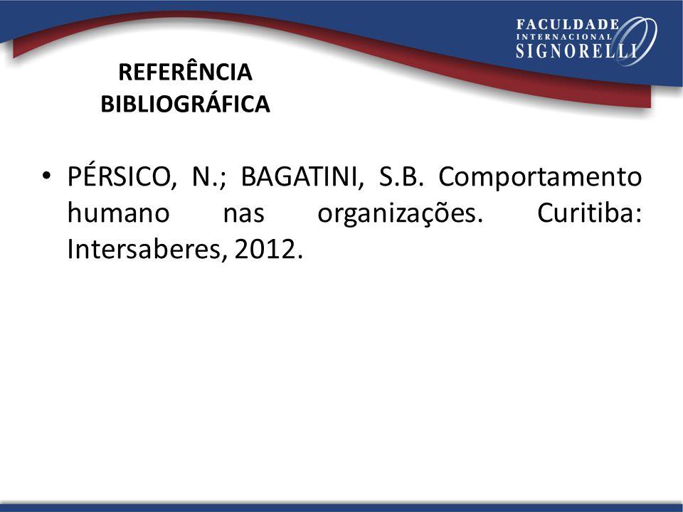 REFERÊNCIA BIBLIOGRÁFICA PÉRSICO, N.; BAGATINI, S.B.