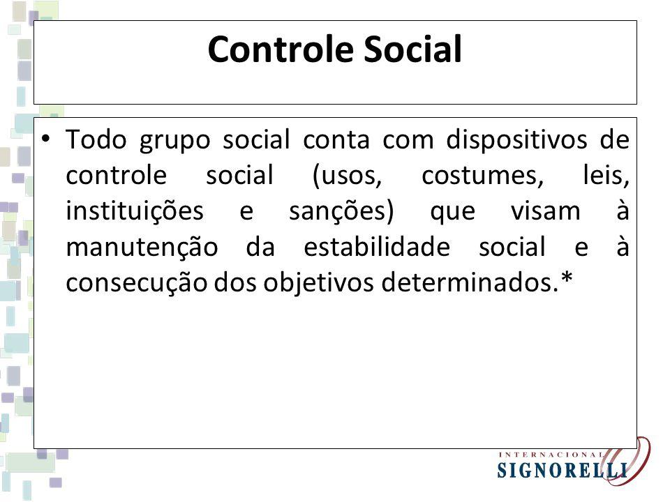Controle Social Todo grupo social conta com dispositivos de controle social (usos, costumes, leis, instituições e sanções) que visam à manutenção da estabilidade social e à consecução dos objetivos determinados.*