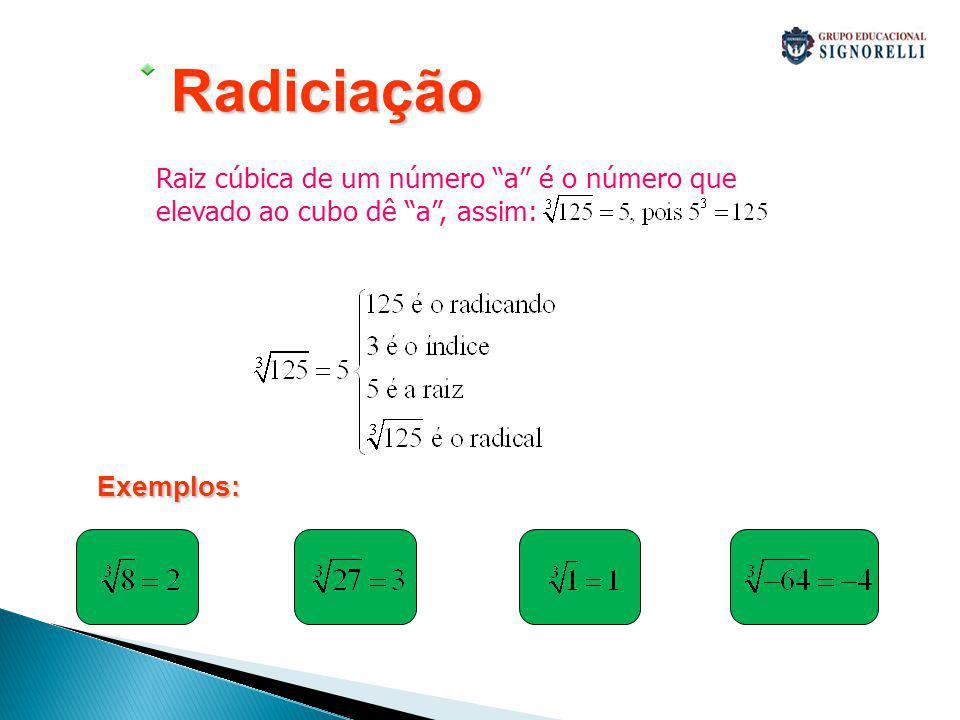 Potência com expoente fracionário Obs.:É importante lembrar que esta propriedade também é muito usada no sentido contrário ou seja (o denominador n do expoente fracionário é o índice do radical).